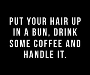 coffee, quotes, and motivation image