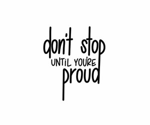 motivation, proud, and quotes image