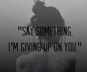 say, something, and giving up image