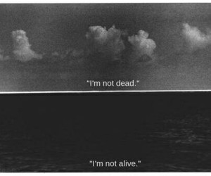 dead, alive, and quotes image