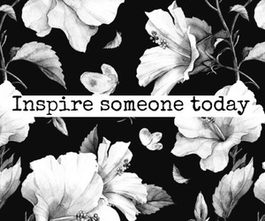 quotes, inspire, and black and white image