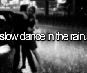 dance, rain, and bucket list image