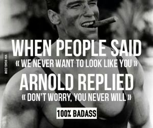 arnold, quotes, and badass image