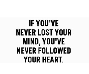 follow your heart, heart, and mind image