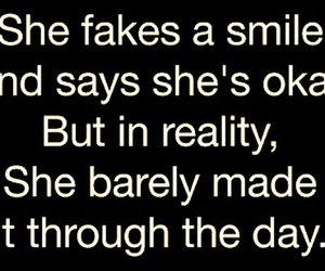 fake a smile, she is ok, and make it through the day image