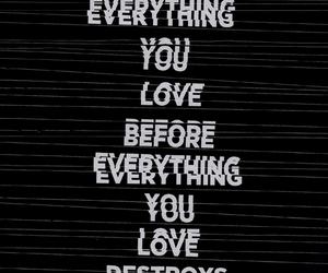 love, destroy, and quotes image