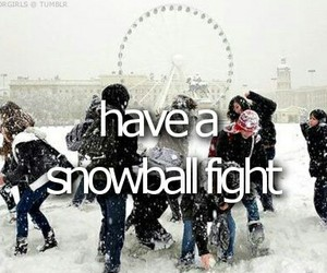 snow, fight, and bucket list image