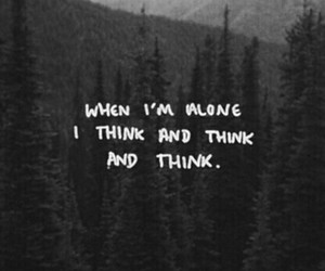 alone, quotes, and think image