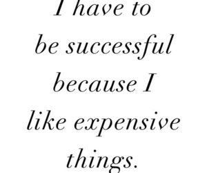 quotes, expensive, and successful image