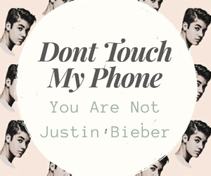 believe, purpose, and dont touch my phone image