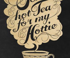 tea, Hot, and Hottie image