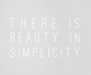 beauty, simplicity, and qoute image