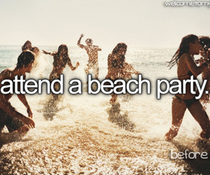 beach, party, and before i die image