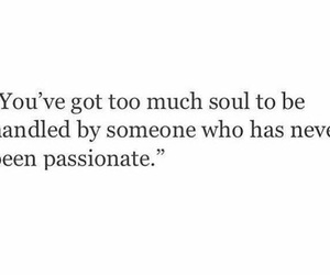 quotes, soul, and passion image
