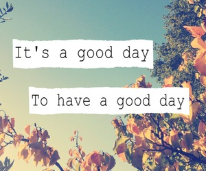 day, hapiness, and quotation image