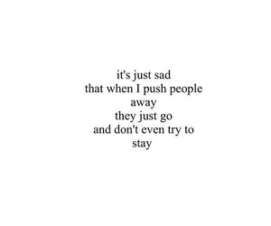 quotes, sad, and stay image