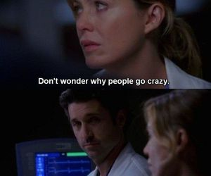 crazy, greys anatomy, and grey image