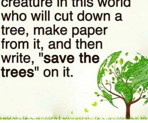 betterlife, ourgeneration, and savetrees image