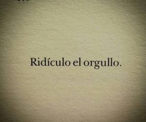 pride, frases, and ridículo image