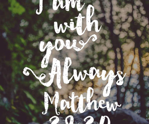 god, bible verse, and matthew 28:20 image
