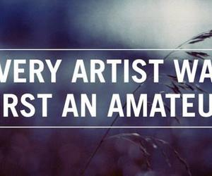 artist, quote, and amateur image