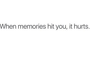 quotes, memories, and hurt image