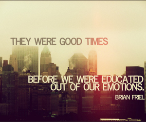 emotions, quote, and good times image