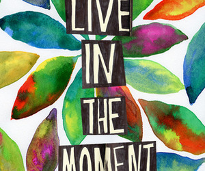 live, quotes, and moment image