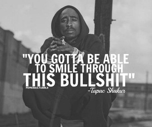 tupac, quotes, and bullshit image