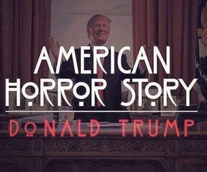 horror, donald trump, and american horror story image