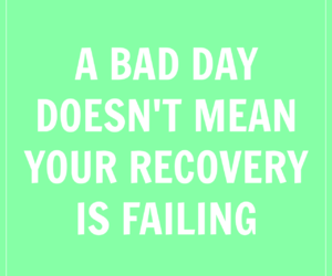 bad day, encouragement, and recovery image