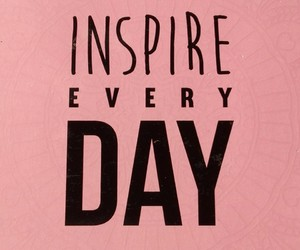 day, inspire, and every image