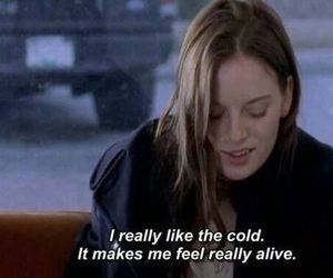 cold, alive, and quotes image