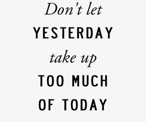 quotes, yesterday, and today image