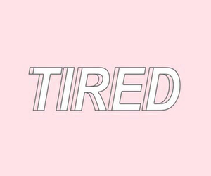pink, tired, and grunge image