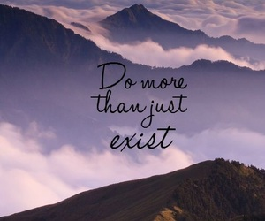 quotes, life, and exist image