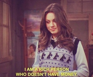 quotes, rich, and Mila Kunis image