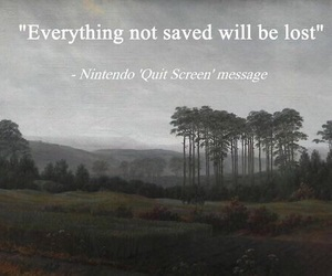 nintendo, quote, and lost image