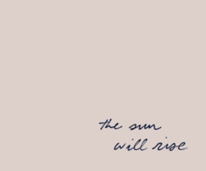 rise, sun, and text image