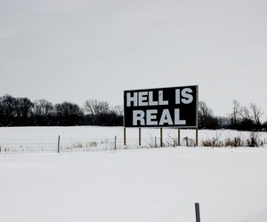 hell, snow, and real image