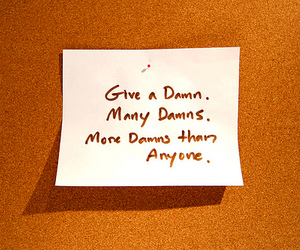 care, damn, and quote image
