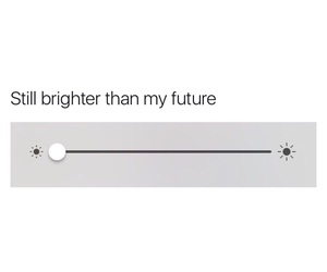 brightness, quotes, and funny image