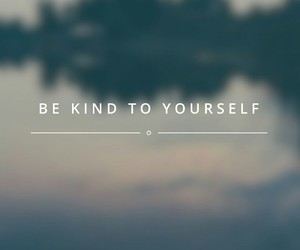 kind, yourself, and deserve image