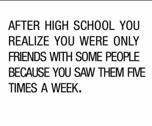 friends, high school, and quote image