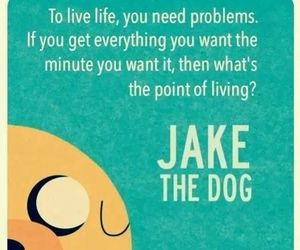JAKe, adventure time, and quotes image
