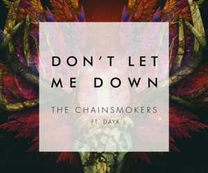 music, the chainsmokers, and don't let down image