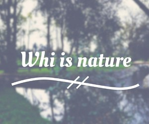nature, whi, and we heaet it image