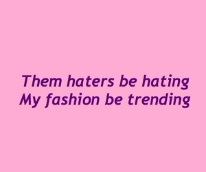 fashion, gd, and haters image