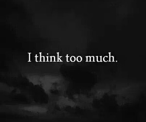 think, quote, and sad image