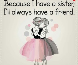 sister, friend, and love image